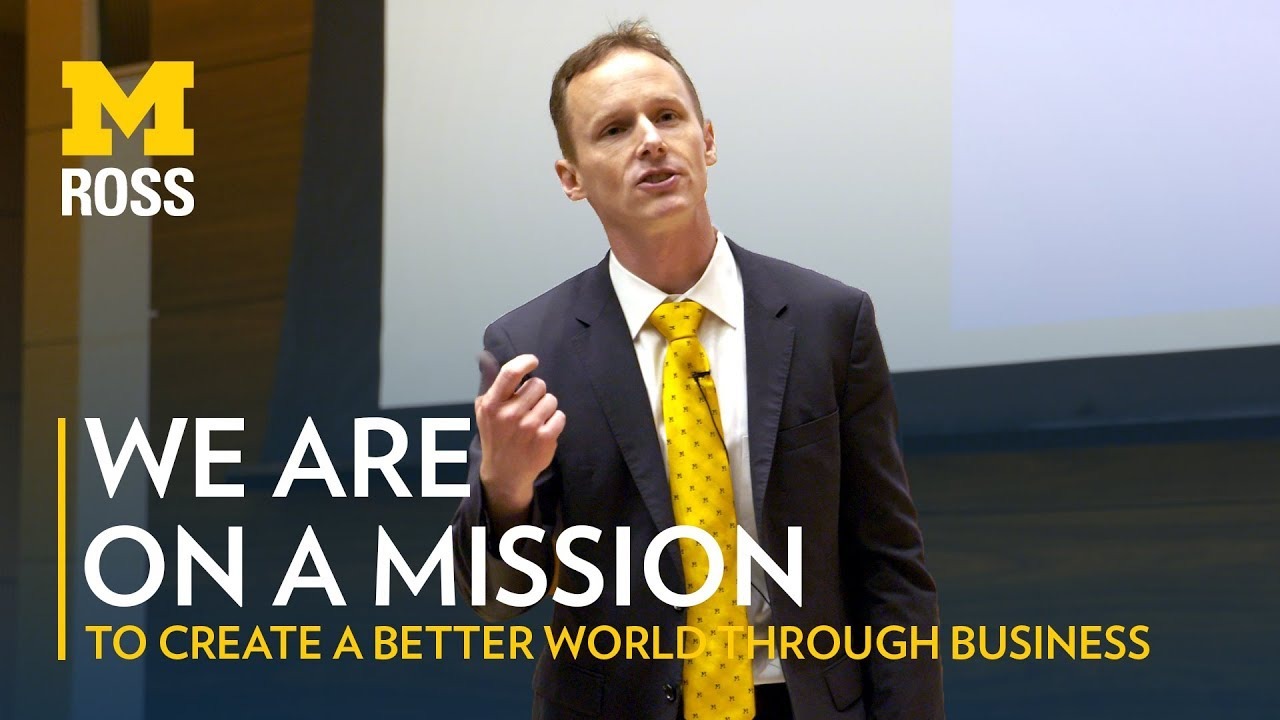 Dean Scott DeRue talks about Michigan Ross' Mission