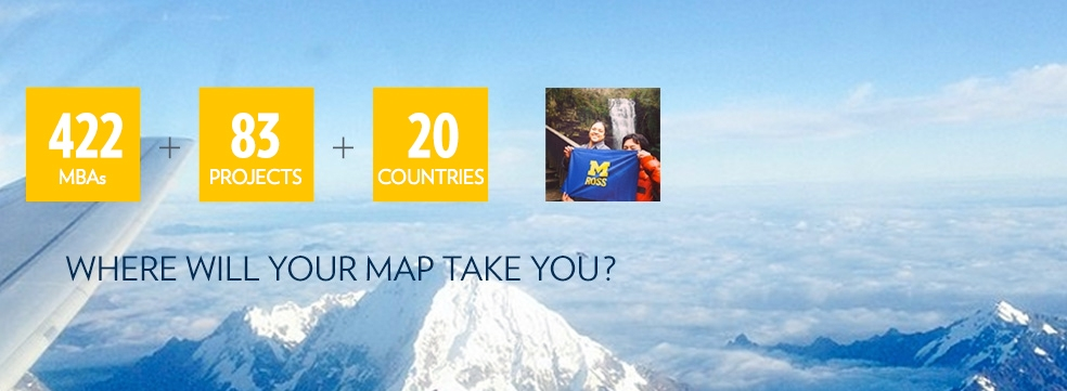 422 MBAS+ 83 PROJECTS + 20 COUNTRIES = WHERE WILL YOUR MBA TAKE YOU